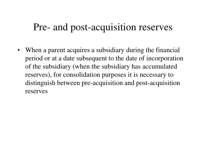 Pre and post acquisition reserves
