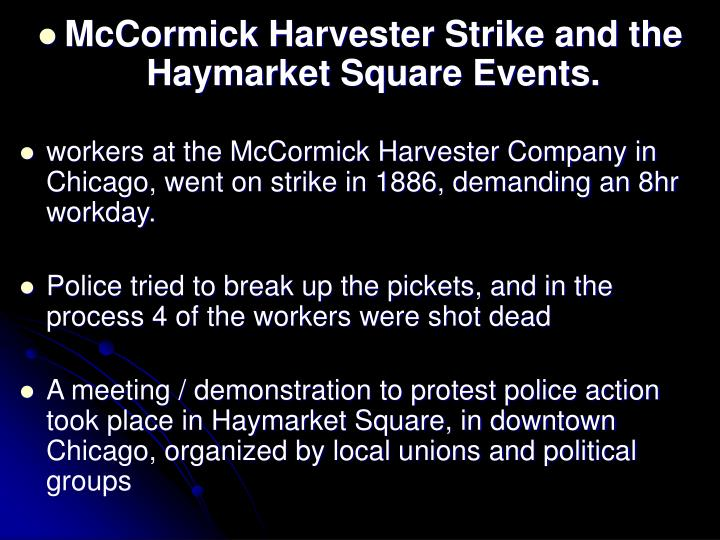 McCormick Harvester Strike and the Haymarket Square Events.