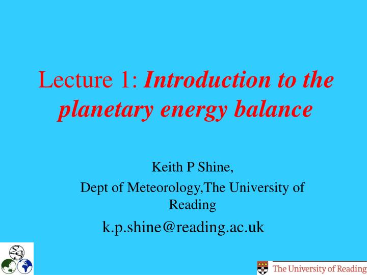 lecture 1 introduction to the planetary energy balance n.