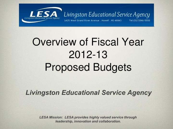 overview of fiscal year 2012 13 proposed budgets