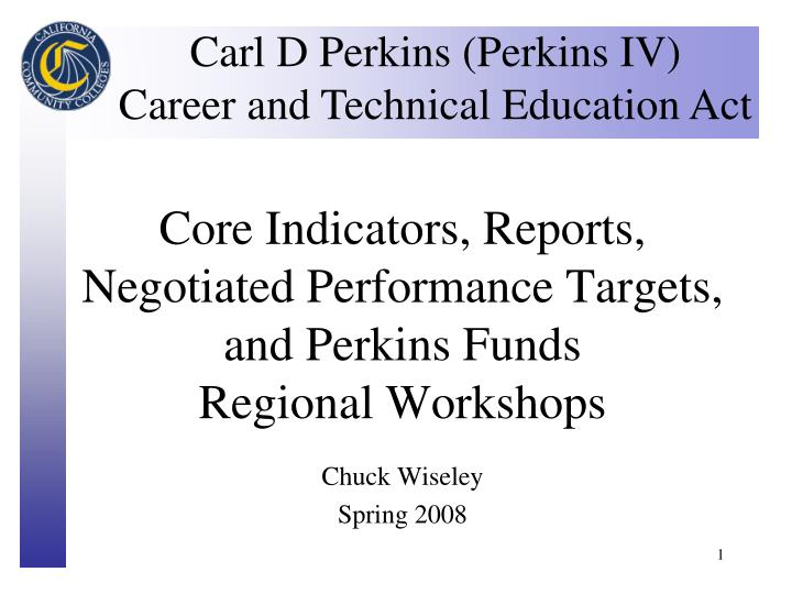 core indicators reports negotiated performance targets and perkins funds regional workshops n.