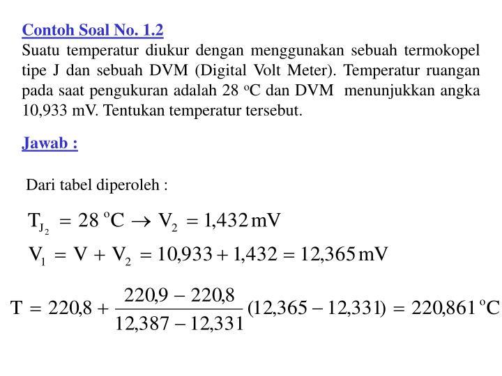 Ppt temperature measurement powerpoint presentation id5917263 suatu temperatur diukur dengan menggunakan sebuah termokopel tipe j dan sebuah dvm digital volt meter temperatur ruangan pada saat pengukuran adalah 28 ccuart Images