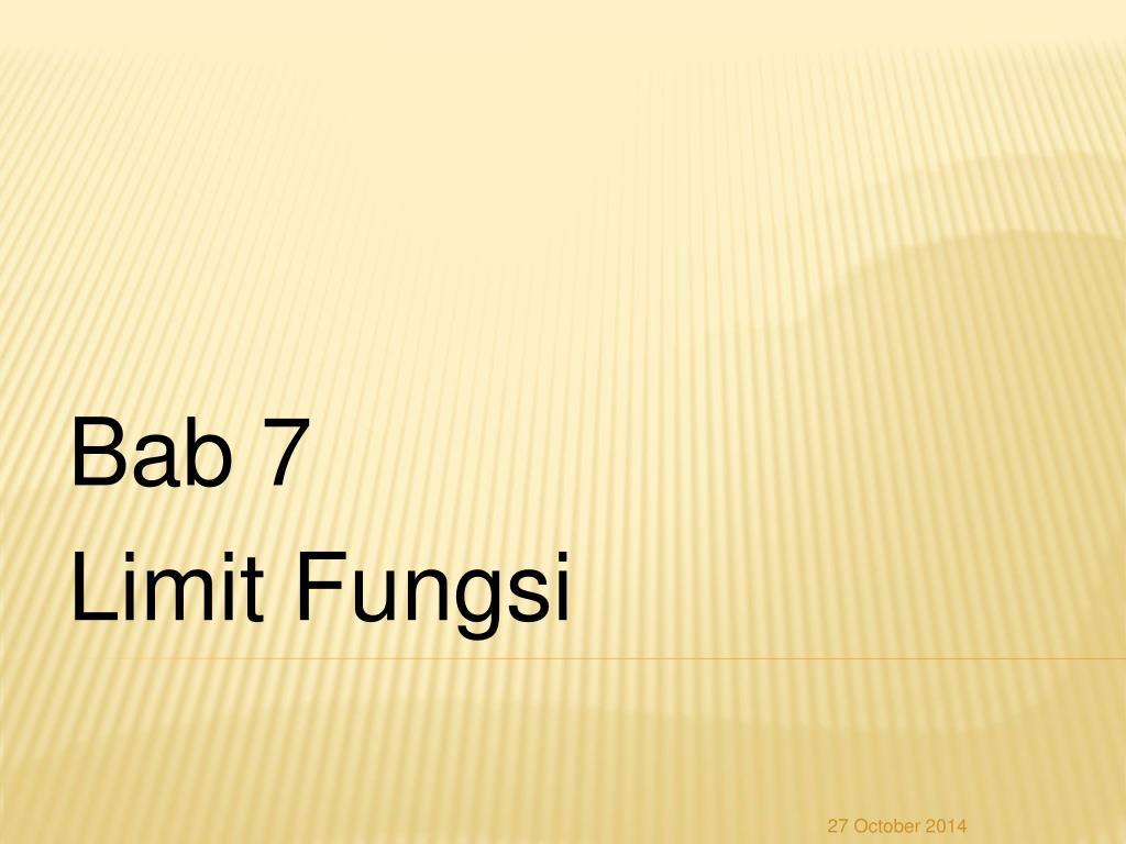 Ppt bab 7 limit fungsi powerpoint presentation id:5917672.