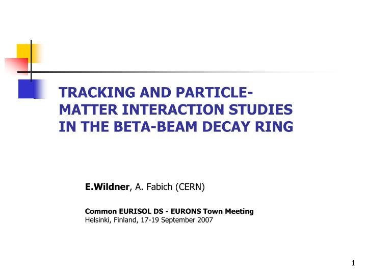 tracking and particle matter interaction studies in the beta beam decay ring n.