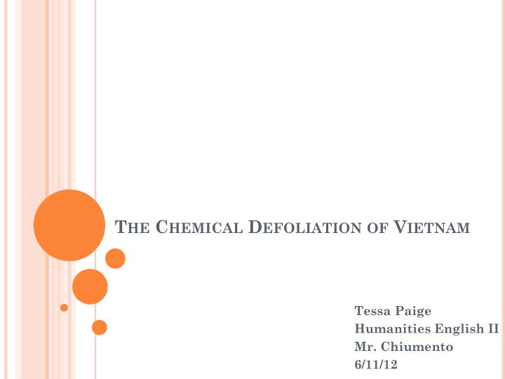 Ppt the chemical defoliation of vietnam powerpoint presentation the chemical defoliation of vietnam toneelgroepblik Image collections
