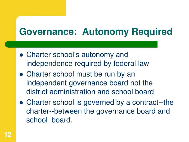 Governance:  Autonomy Required