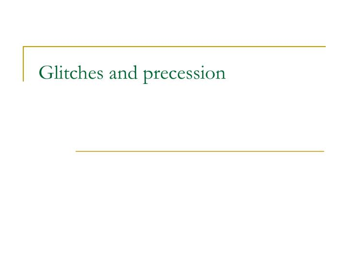 glitches and precession n.