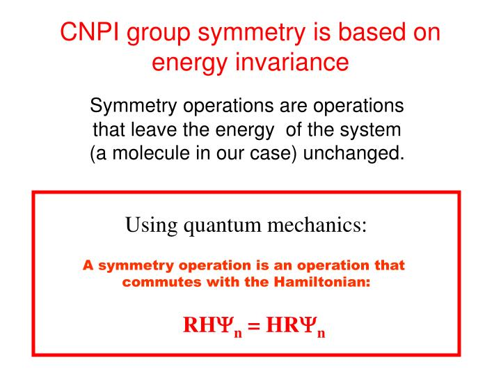 CNPI group symmetry is based on energy invariance