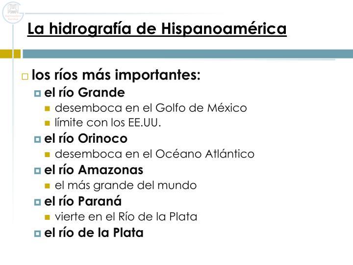 La hidrografía de Hispanoamérica