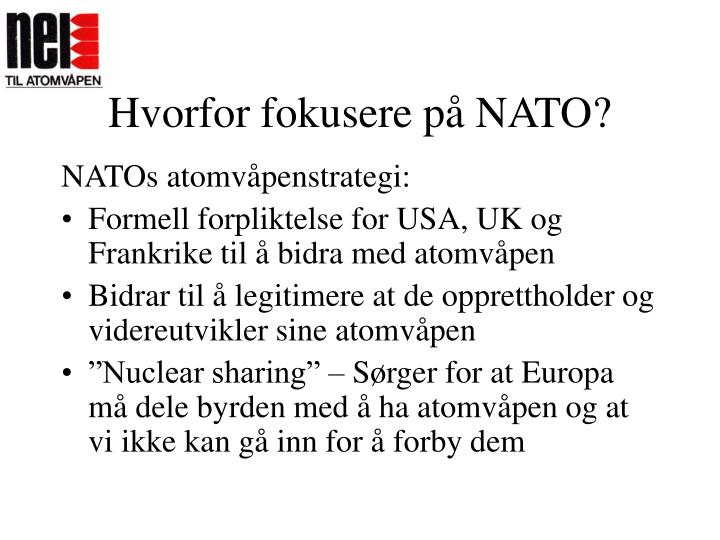 Hvorfor fokusere på NATO?