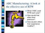 abc manufacturing a look at the effective use of rtw