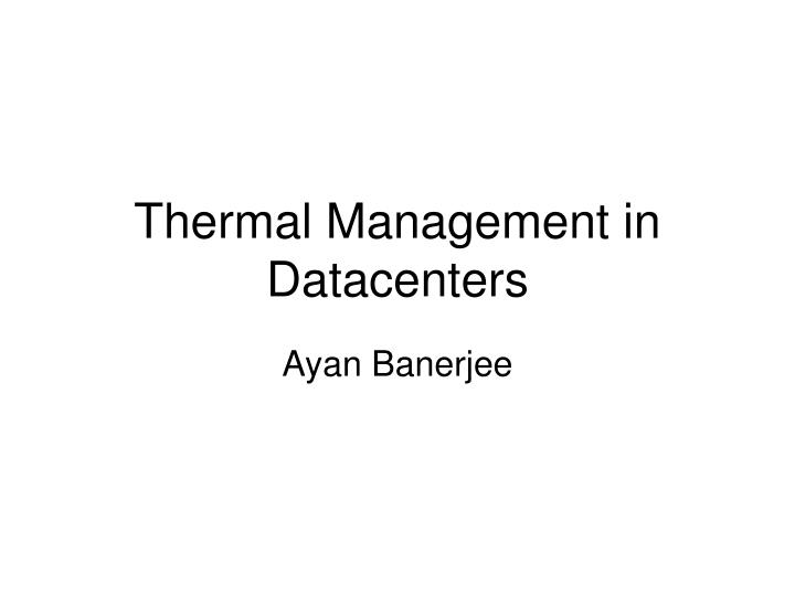 Thermal management in datacenters