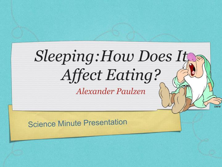 sleeping how does it affect eating n.
