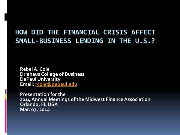 how did the financial crisis affect small business lending in the u s n.