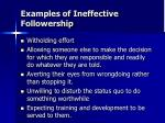 examples of ineffective followership