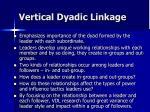 vertical dyadic linkage