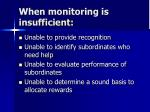 when monitoring is insufficient1