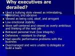 why executives are derailed
