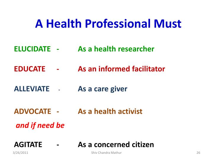 A Health Professional Must