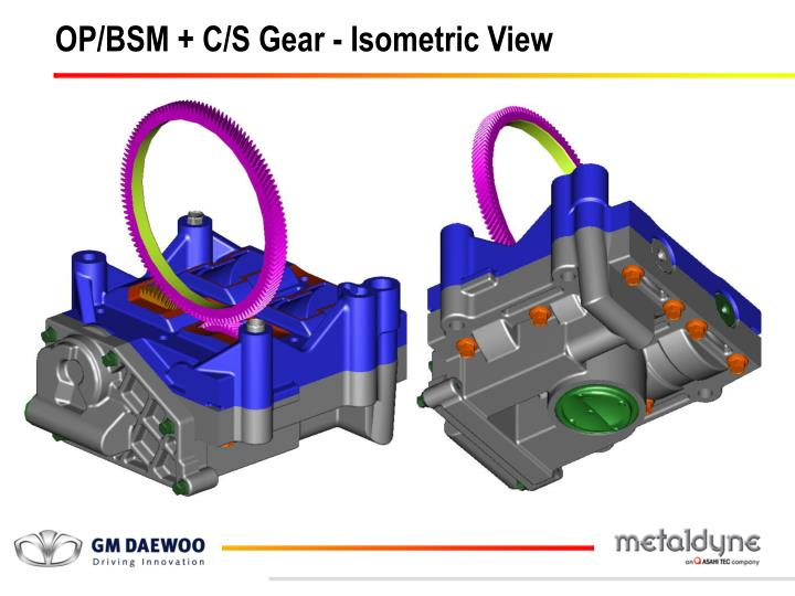 OP/BSM + C/S Gear - Isometric View