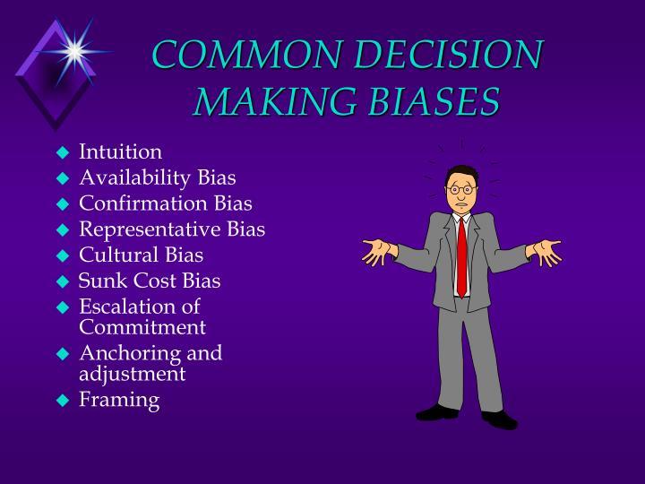 COMMON DECISION MAKING BIASES