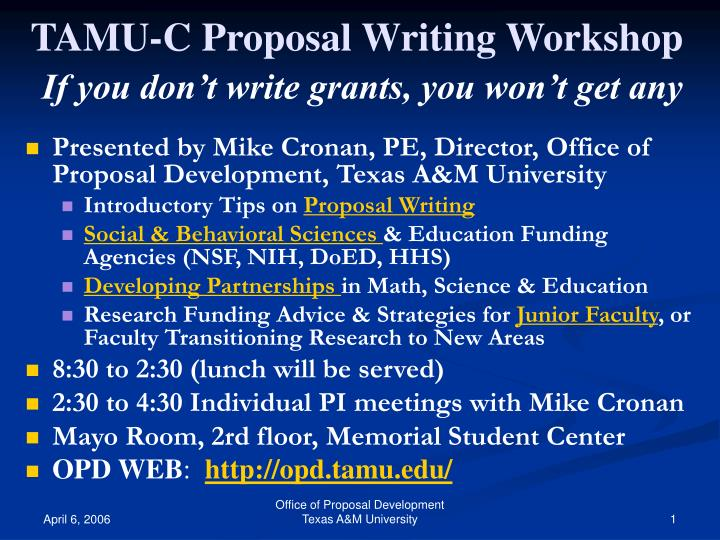 tamu c proposal writing workshop if you don t write grants you won t get any n.