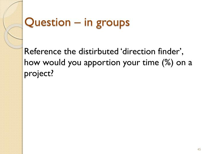 Question – in groups