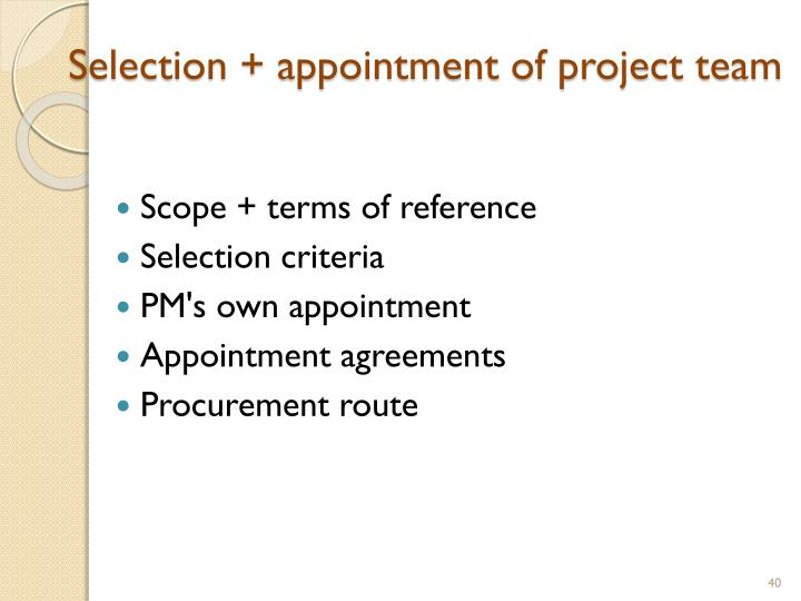 Selection + appointment of project team