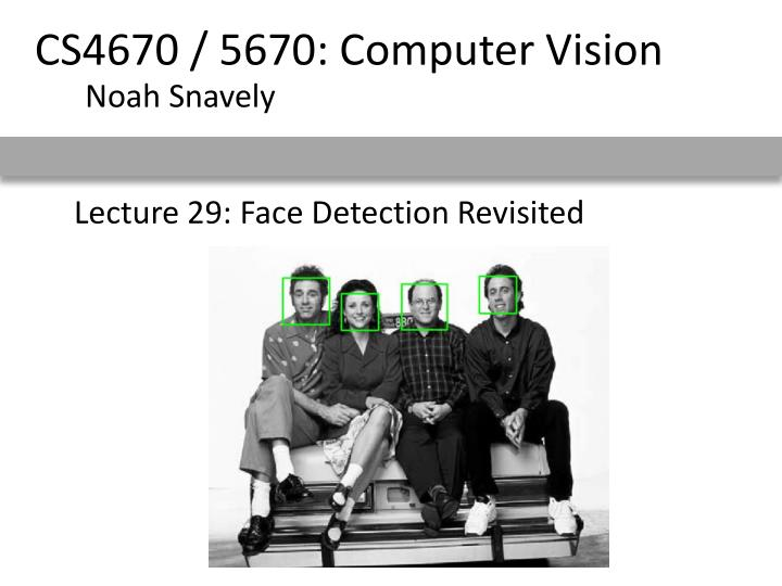 Lecture 29 face detection revisited