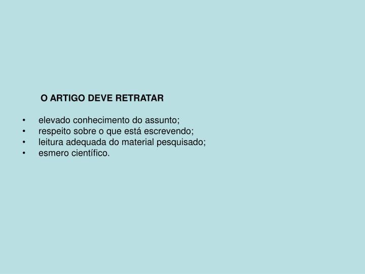 O ARTIGO DEVE RETRATAR