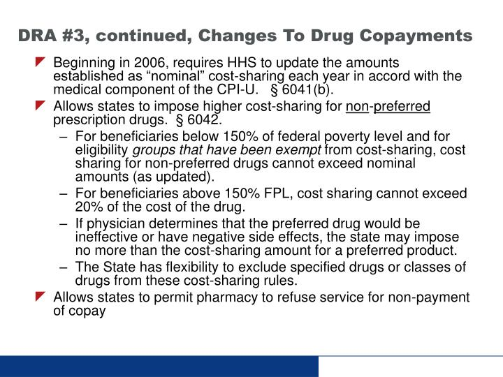 DRA #3, continued, Changes To Drug Copayments