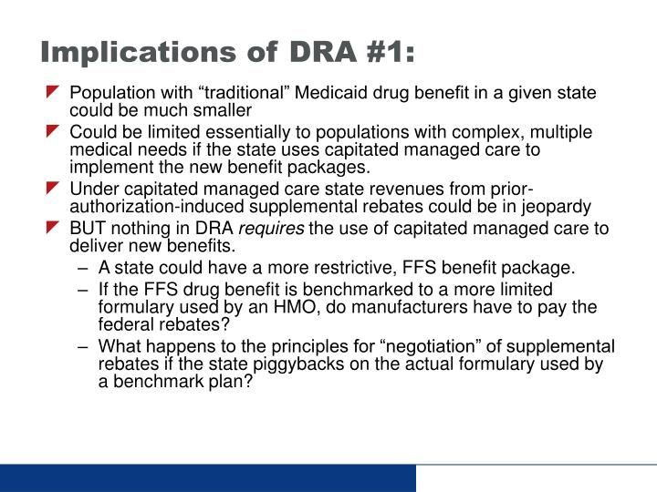 Implications of DRA #1: