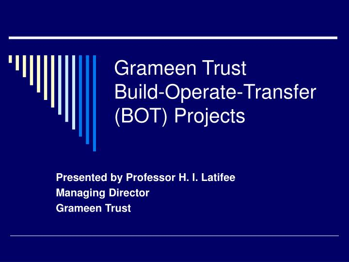 grameen trust build operate transfer bot projects n.