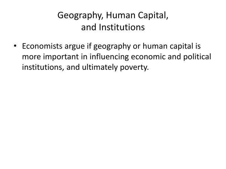 Geography, Human Capital,