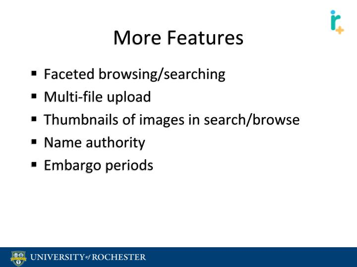 More Features