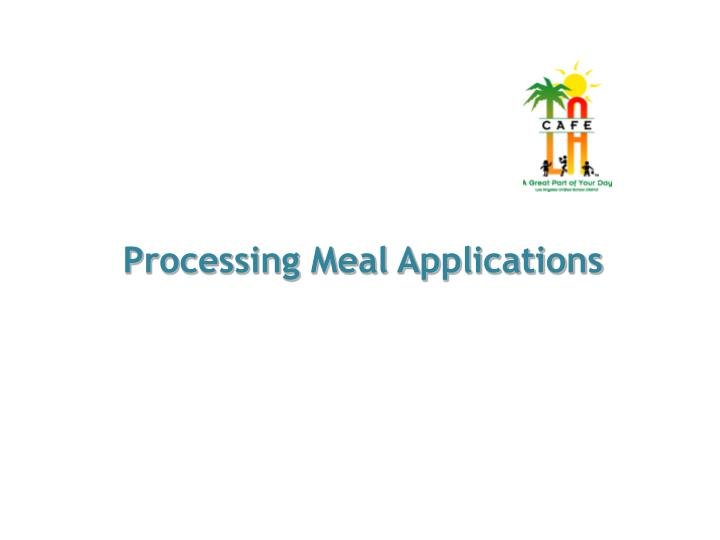 Processing Meal Applications