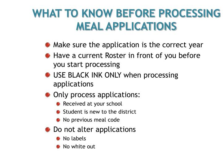 WHAT TO KNOW BEFORE PROCESSING MEAL APPLICATIONS
