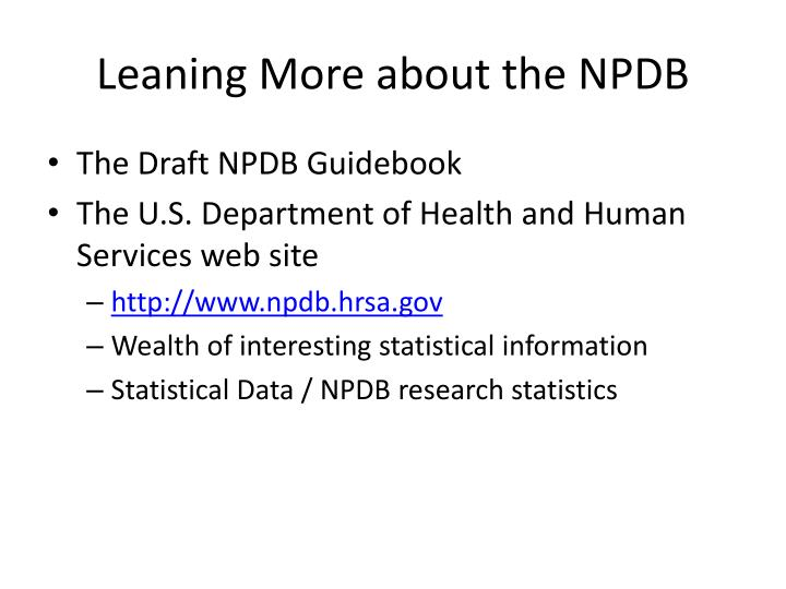 Leaning More about the NPDB