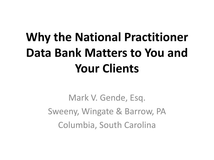 Why the national practitioner data bank matters to you and your clients