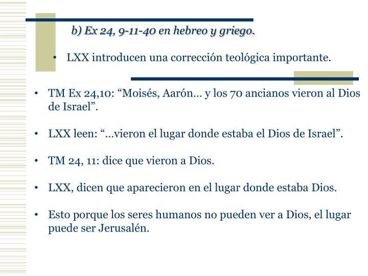 b) Ex 24, 9-11-40 en hebreo y griego.
