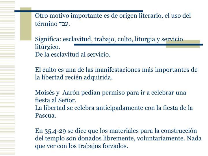 Otro motivo importante es de origen literario, el uso del término