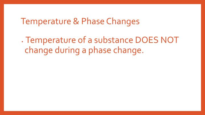 Temperature & Phase Changes