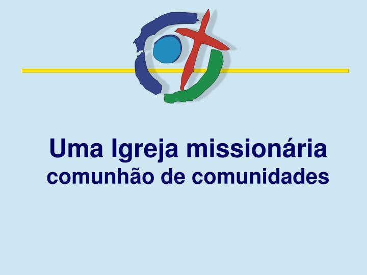 Uma Igreja missionária