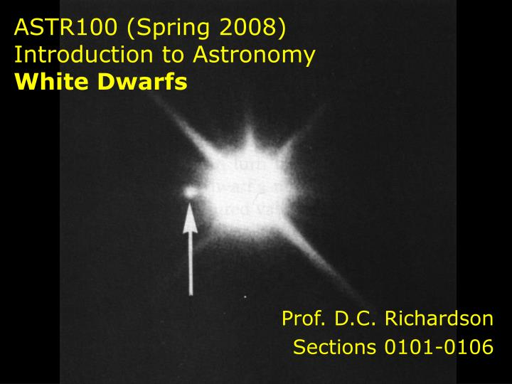 astr100 spring 2008 introduction to astronomy white dwarfs n.