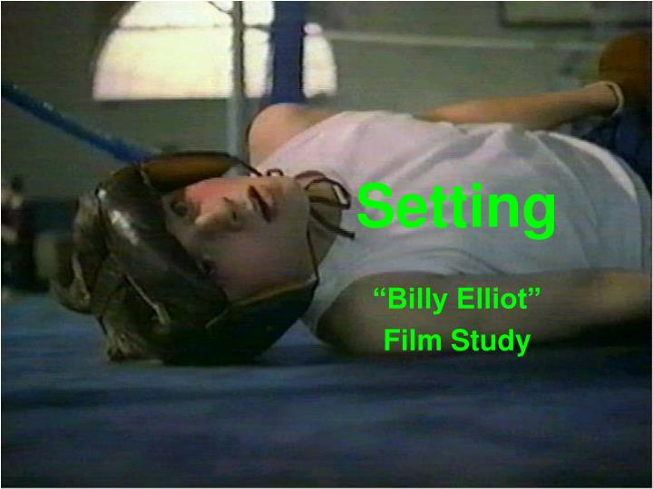 billy elliot movie review film studies essay - comparison of billy elliot the movie and novel the film, 'billy elliot' is about a boy called billy, who loves dancing the story is set in the north of england in the 1980s, where the only jobs outside cities would be in factories or coal mining.