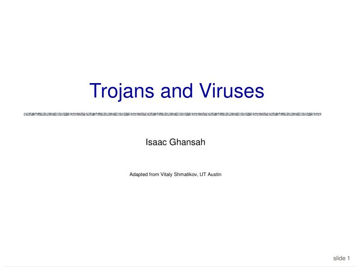 Trojans and viruses