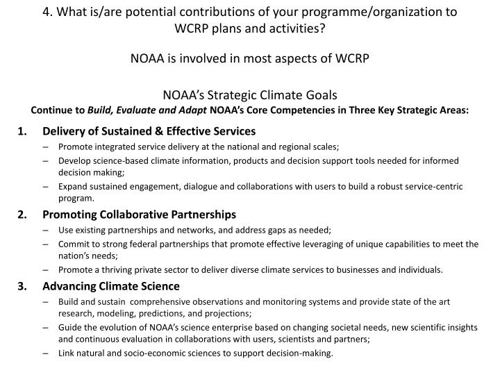 4. What is/are potential contributions of your programme/organization to WCRP plans and activities?