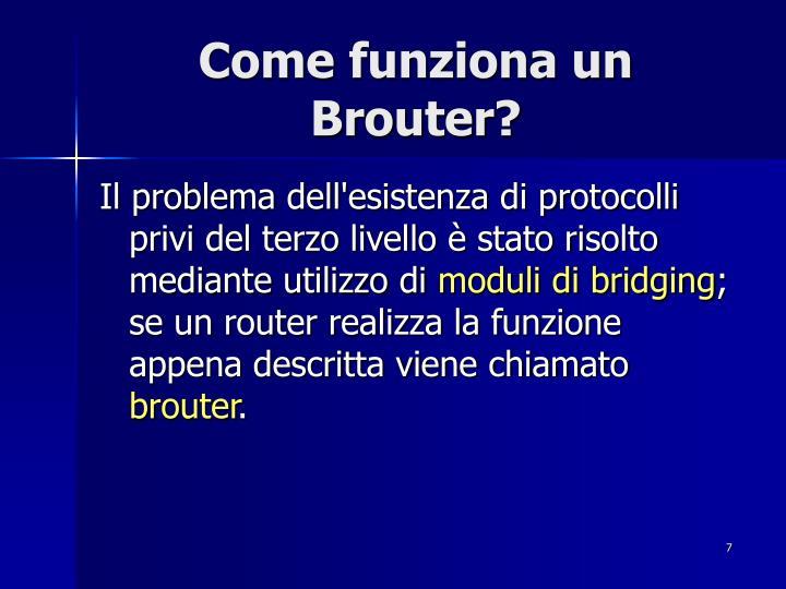 Come funziona un Brouter?