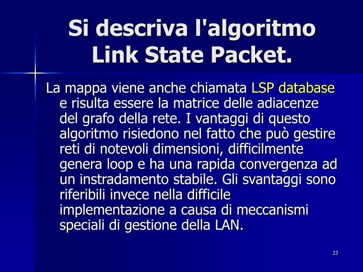 Si descriva l'algoritmo Link State Packet.