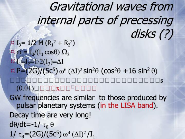 Gravitational waves from internal parts of precessing disks (?)